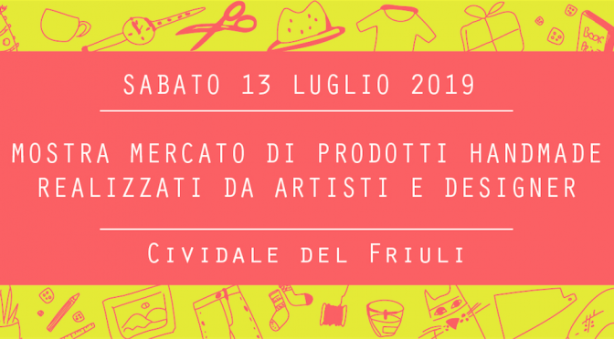 Civi Design Market #5, sabato 13 luglio a Cividale del Friuli